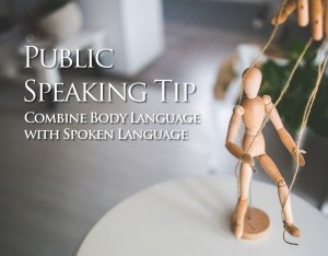Public Speaking Tip: Body Language and Spoken Language