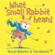 What Small Rabbit Heard - Story Snug
