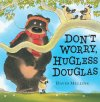 Don't Worry Hugless Douglas - Story Snug