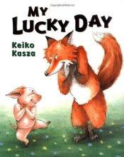 Keiko Kasza - My Lucky Day - Story Snug