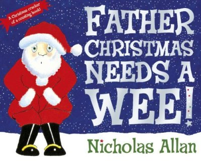 Nicholas Allan - Father Christmas Needs a Wee - Story Snug