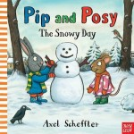 Pip and Posy: The Snowy Day - Story Snug
