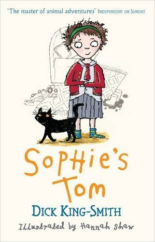 Sophie's Tom / Sophie Hits Six / Sophie is Seven by Dick King- Smith & Hannah Shaw