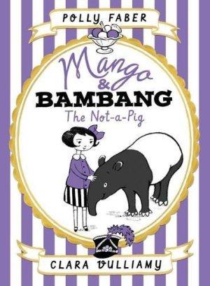 Mango & Bambang: The Not-a-Pig - Story Snug