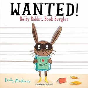 Wanted! Ralfy Rabbit, Book Burglar - Story Snug