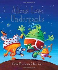 Aliens Love Underpants! - Story Snug