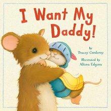 I Want My Daddy! - Story Snug