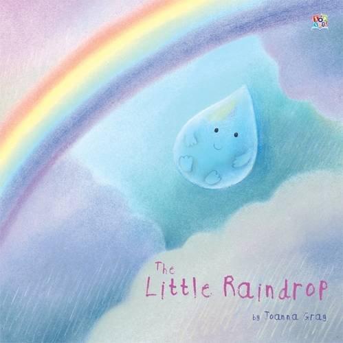 The Little Raindrop - Joanna Gray / Dubravka Kolanovic