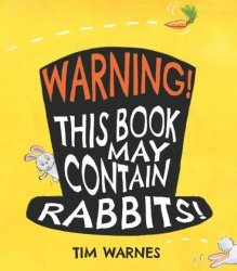 Warning! This Book May Contain Rabbits! - Story Snug