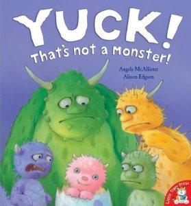 Yuck! That's Not a Monster!: - Story Snug