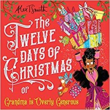 The Twelve Days of Christmas or Grandma is Overly Generous - Story Snug