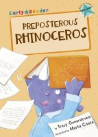 Maverick Early Readers Preposterous Rhinoceros - Story Snug