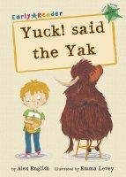 Maverick Early Readers Yuck! said the Yak - Story Snug