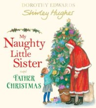 My Naughty Little Sister and Father Christmas - Story Snug