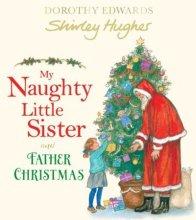 My Naughty Little Sister and Father Christmas - Story Snug