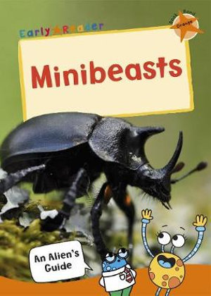 Maverick Non Fiction Early Readers - Minibeasts - Story Snug