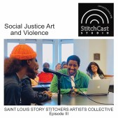 The discussion focuses on the social justice art of the Saint Louis Story Stitchers and gun violence in our communities.