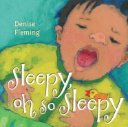Sleepy, Oh So Sleepy by Denise Fleming