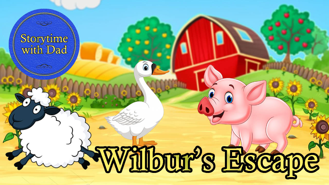 025 Wilbur's Escape
