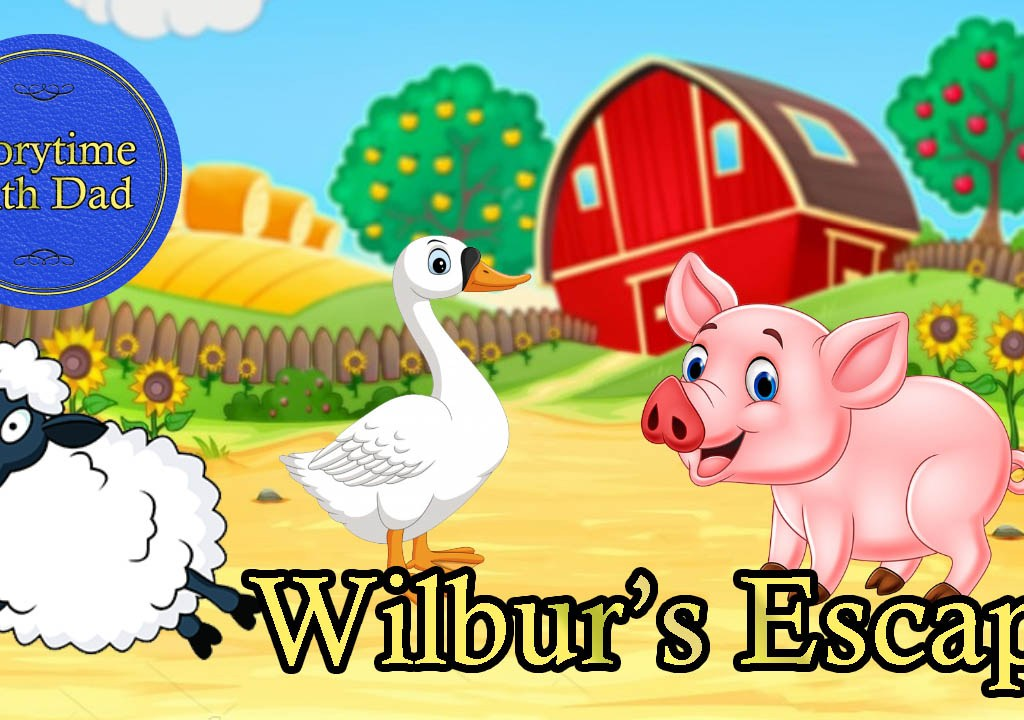 025 Wilbur's Escape