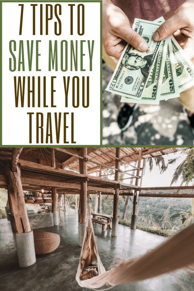 Think traveling is too expensive? Think again! Here are 7 effective ways you can save money while traveling & still have an authentic, memorable experience!