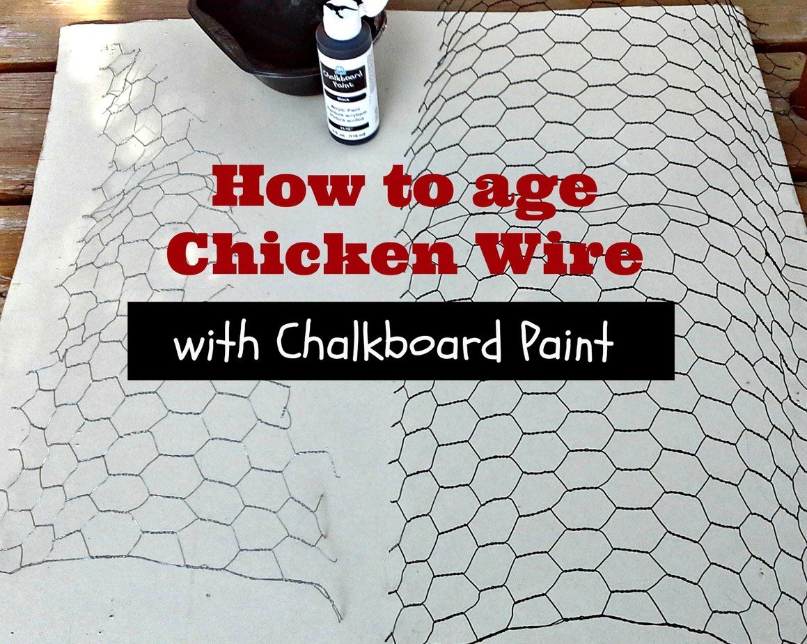 How to Age Chicken Wire with Chalkboard Paint | Stow&TellU