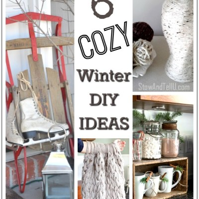 6 Ideas to DIY Away the Winter Blues