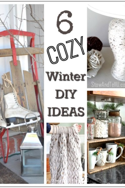 6 cozy winter diy project ideas to keep you busy until the warmer weather arrives from StowandTellU.com