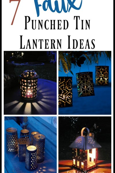 7 Faux Punched Tin Lantern Ideas