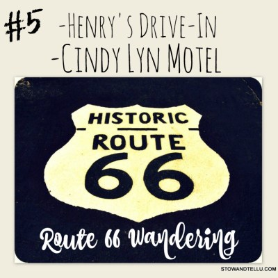 Rt 66 Wandering #5 – Henry's Drive-In and Cindy Lyn Motel