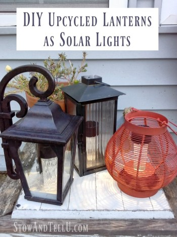 Upcycle lanterns as solar lighting | stowandtellu