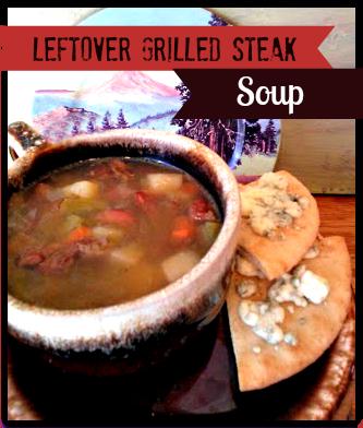 Leftover grilled steak soup recipe - StowandTellU.com