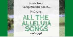 All the Alleluia Songs – Music from Camp Bratton-Green