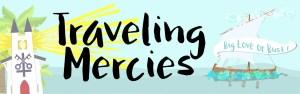 Traveling Mercies – April 12, 2021