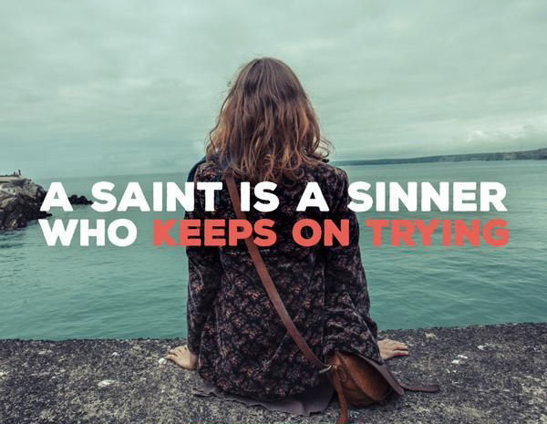 A Saint Is A Sinner Who Keeps Trying St Peter S Church