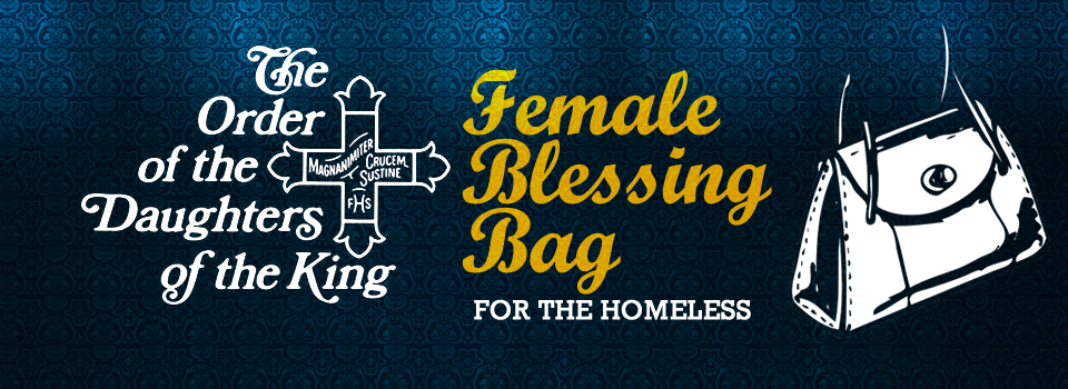"""The Daughters of the King – """"Female Blessing Bag"""" for the Homeless"""