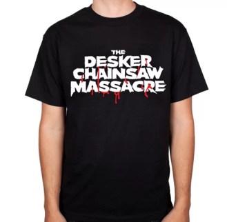 Desker Chainsaw Massacre Tee