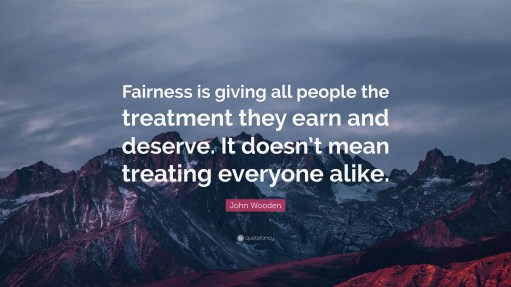 2873628-John-Wooden-Quote-Fairness-is-giving-all-people-the-treatment-they-1