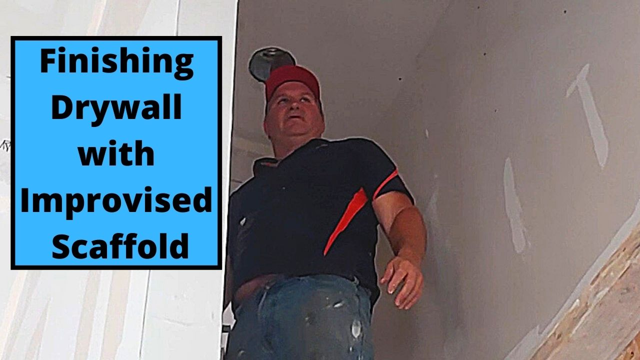 Finishing Drywall with Improvised Scaffold