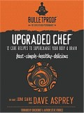 Upgraded Chef - 12 Core Recipes to Supercharge Your Body & Brain