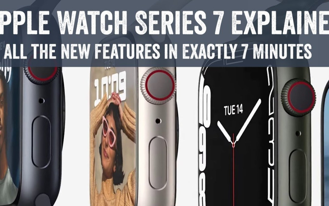 Apple Watch Series 7 – All The New Features in 7 Minutes (DC Rainmaker)