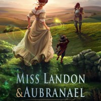Miss Landon and Aubranael by Charlotte E. English
