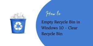 Empty Recycle Bin in Windows 10