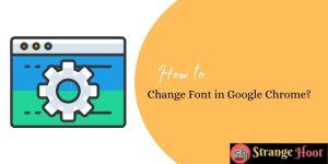 Change Font in Google Chrome
