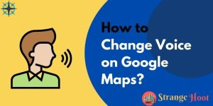 How to Change Voice on Google Maps