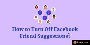 How to Turn Off Facebook Friend Suggestions