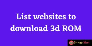 List websites to download 3d ROM