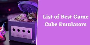 List of Best Game Cube Emulators