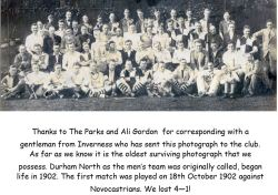 Thanks to The Parks and Ali Gordon for corresponding with a gentleman from Inverness who has sent this photograph to the club. As far as we know it is the oldest surviving photograph that we possess. Durham North as the men's team was originally called, began life in 1902. The first match was played on 18th October 1902 against Novocastrians. We lost 4-1!
