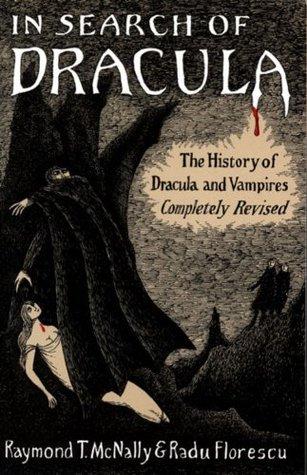 """Το βιβλίο των Raymond T. McNally και Radu Florescu, """"In Search of Dracula: The History of Dracula and Vampires"""" (1972)"""